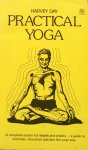 Day, Harvey - Practical yoga; a complete system for health and vitality / a guide to exercises, relaxation and diet the yoga way