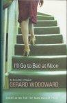 Woodward, Gerard - I'll go to Bed at Noon