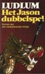 Ludlum, Robert - HET JASON DUBBELSPEL - THRILLER