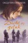 Meer, Olga van der - Dicht bij geluk