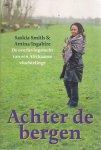 Smith, Saskia, Ingabire, Amina - Achter de bergen / de overlevingstocht van een Afrikaanse vluchtelinge