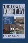Stanton, Cathy - The Lowell Experiment      Public History in a Postindustrial City