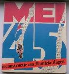 POSTEMA, KOOS (INL.) & GELDER, HENK VAN (SAMENST.), - Mei 1945. Reconstructie van 13 unieke dagen.