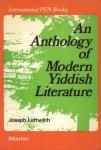 Leftwich, Joseph - An Anthology of Modern Yiddish Literature
