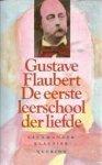 Flaubert, Gustave - De  eerste leerschool der liefde