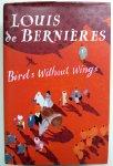 Bernières, Louis de - Birds Without Wings (Ex.1) (ENGELSTALIG)
