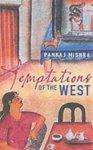 Pankaj Mishra - Temptations of the West