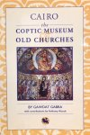 GABRA, Gawdat & ALCOCK, Anthony - Cairo: The Coptic Museum & Old Churches