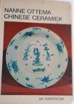 OTTEMA, Nanne - Chinese ceramiek. Handboek geschreven  naar aanleiding van de verzamelingen in het Gemeentelijk Museum Het Princessehof