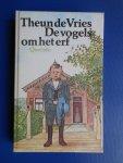 Vries, Theun de - De vogels om het erf