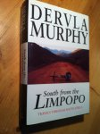 Murphy, Dervla - South from the Limpopo - Travels through South Africa