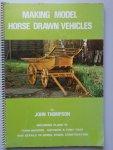 Thompson, John - Making Model Horse-drawn Vehicles