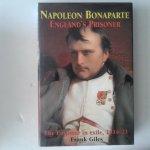 Giles, Frank - Napoleon Bonapartr ; Engrland's Prisoner ; The Emperor in Exile, 1816-21
