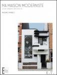 Massimo Minneci - Ma Maison Moderniste, Louis Tenaerts architecte.