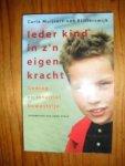 Muijsert-van Blitterswijk, Carla - Ieder kind in z'n eigen kracht. Gedrag en intuitief bewustzijn