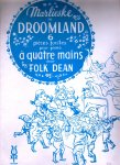 Dean Folk - Marlieske in Droomland 6 pieces a 4 mains