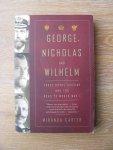 Carter, Miranda - George, Nicholas and Wilhelm; three royal cousins and the road to World War I