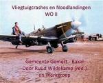 Wildekamp, Ruud (eindred.) - Vliegtuigcrashes Gemert en Bakel 1940-45