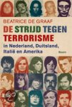 Graaf, Beatrice de - Theater van de angst / de strijd tegen terrorisme in Nederland, Duitsland, Italie en Amerika