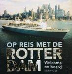 van Berkum, Sandra. - Op reis met de Rotterdam. Welcome on board. Holland Amerika Lijn.