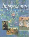 Katz, Robert - Celestine Dars - The Impressionists Handbook: The Great Works and the World That Inspired Them