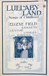 Field, Eugene (selected by Kenneth Grahame and illustrated by Charles Robinson) - Lullaby-land; songs of childhood [Lullabyland]