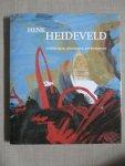 Groot, D. de - Henk Heideveld Schilderijen, tekeningen, performances