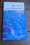 Blanker, P. - Breng mij naar Rotterdam terug + 2 cd's . Een eeuw liedjes over de Maasstad en haar inwoners: een bloemlezing