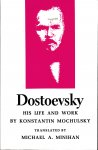 Mochulsky, Konstantin / translated, with an introduction, by Michael A. Minihan - Dostoevsky. His Life and Work