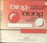 Bakker, José en Thea Zaat .. Tekeningen : van Henk Bakker - Ding - Dong  .. Muziek maken met kinderen van 4 tot 8 jaar