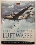 Boiten, T.  Bowman, M. - Battles with the Luftwaffe. The Bomber Campaign against Germany 1942-1945.