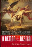 Bookstaber, Richard - A demon of our own design. Markets, hedge funds, and the perils of financial innovation