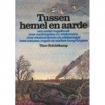 Schildkamp, Theo - Theo Schildkamp; Tussen hemel en aarde