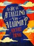Honig, Michael - De aftakeling van Vladimir P.