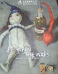 Leopold, Rudolf et al. - Between the wars  Austrian artists 1918-1938