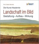 Brembs, Dieter - Die Kunst-Akademie. Landschaft im Bild / Gestaltung, Aufbau, Wirkung