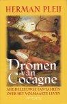 Pleij, Herman - Dromen van Cocagne. Middeleeuwse fantasieën over het volmaakte leven.