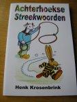 Krosenbrink, Henk  (illustr: L.E.O. Faes) - Achterhoekse streekwoorden