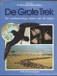 Baker, Dr. Robin & Midas Dekkers - DE GROTE TREK - DE RAADSELACHTIGE REIZEN VAN DE NATUUR