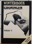 Jong, Hans de / Reynen, John / Wortelboer, H.A. - Winterboek  Groningen,(februari 1979)