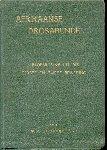 Schoonees m.a., Dr. P.C. (saamgestel) - Afrikaanse Prosabundel (`n Bloemlezing uit die Eerste en Twede Beweging)
