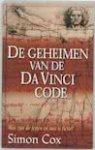 Cox, S. - De geheimen van de Da Vinci code / wat zijn de feiten en wat is fictie?
