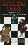 Gelb, Michael and Keene, Raymond - Samurai chess; mastering the martial art of the mind