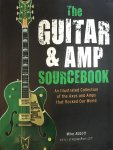 Abbott, Mike - The guitar & amp sourcebook - An illustrated collection of the axes and amps that rocked our world