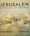 WILSON, Eliane / BLUM, Motke - Jerusalem reflection of eternity