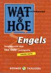 Hoeks, J.A. e.a. (Van Dale Lexicografie) - Wat & Hoe Engels