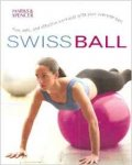 SARA ROSE (Author) - 'SWISS BALL: FUN, SAFE, AND EFFECTIVE WORKOUTS WITH YOUR EXERCISE BALL'