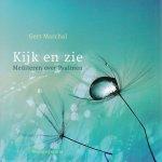 Marchal, Gert - Kijk en zie / mediteren over Psalmen