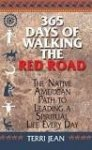 Jean, Terri - 365 Days of Walking the Red Road / The Native American Path to Leading a Spiritual Life Every Day