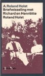 Roland Holst, A - Briefwisseling met Richard en Henriette Roland Holst